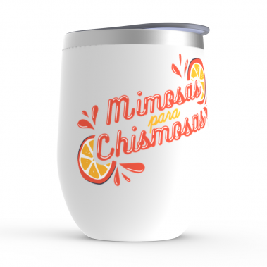 Mimosas Para Chismosas Stemless Wine Tumbler