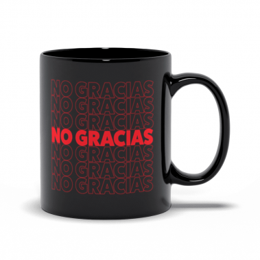 Black mug with red text that reads NO Gracias